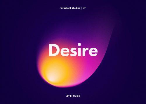 Gradient Studies – Attitude – Desire