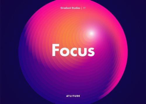 Gradient Studies – Attitude – Focus