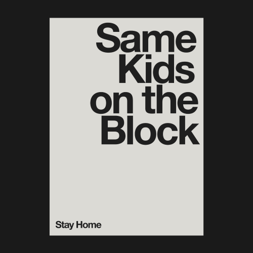 Made by Quim Marin Studio – Minimal Typographic Poster – Same Kids on the Block STAY ...