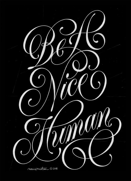 Black and White Daily Lettering – Typographic Motivation – Be A Nice Human