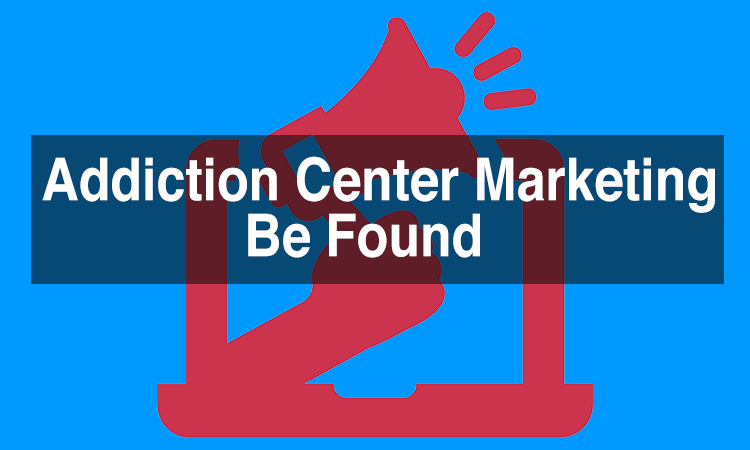 Addiction Center Marketing