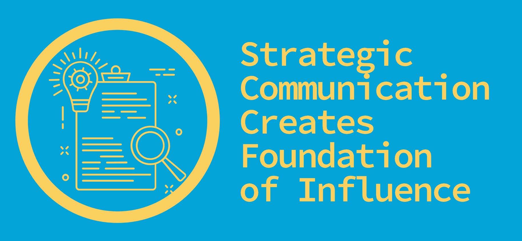 Strategic Communication Creates Foundation of Influence