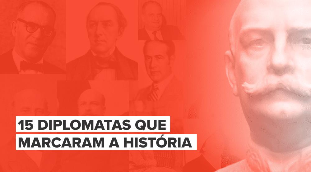 15 diplomatas que entraram para a história