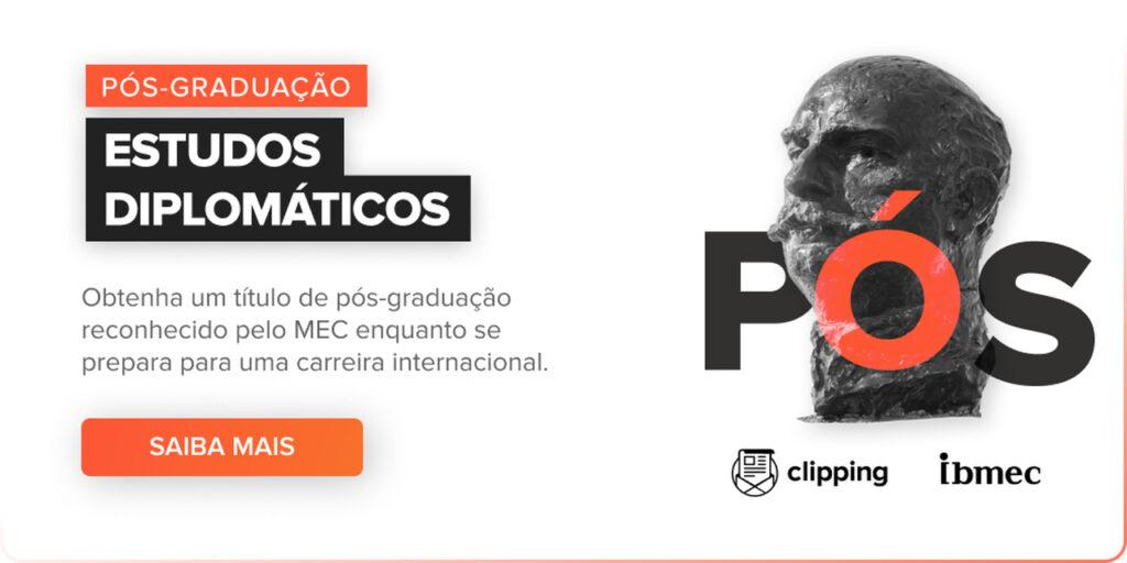 Pós-graduação em Estudos Diplomáticos do Clipping + IBMEC