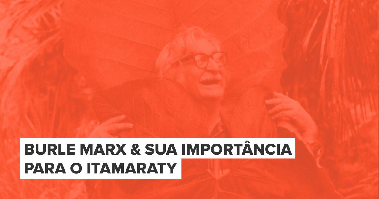 Burle Marx e o Itamaraty
