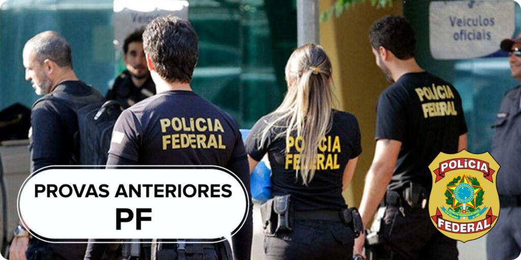Provas anteriores Polícia Federal com 4 policiais