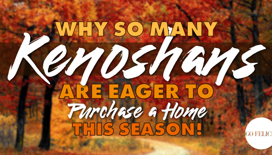 Why so many Kenoshans are eager to buy a home this season