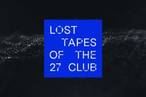 9cff6226 lost tapes of the 27 club
