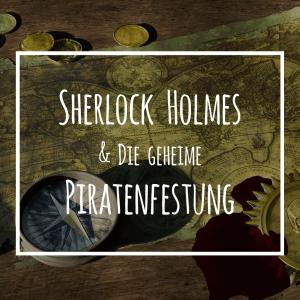 Sherlock & die geheime Piratenfestung