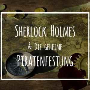 Sherlock & die geheime Piratenfestung (ab 30.05.)