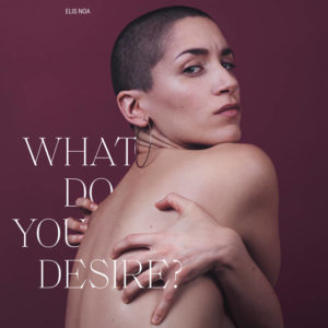 Elis Noa - What do you desire?