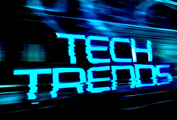 Future tech trends to watch out for