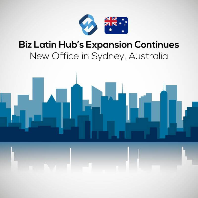 Biz Latin Hub Expansion – New Office in Sydney, Australia
