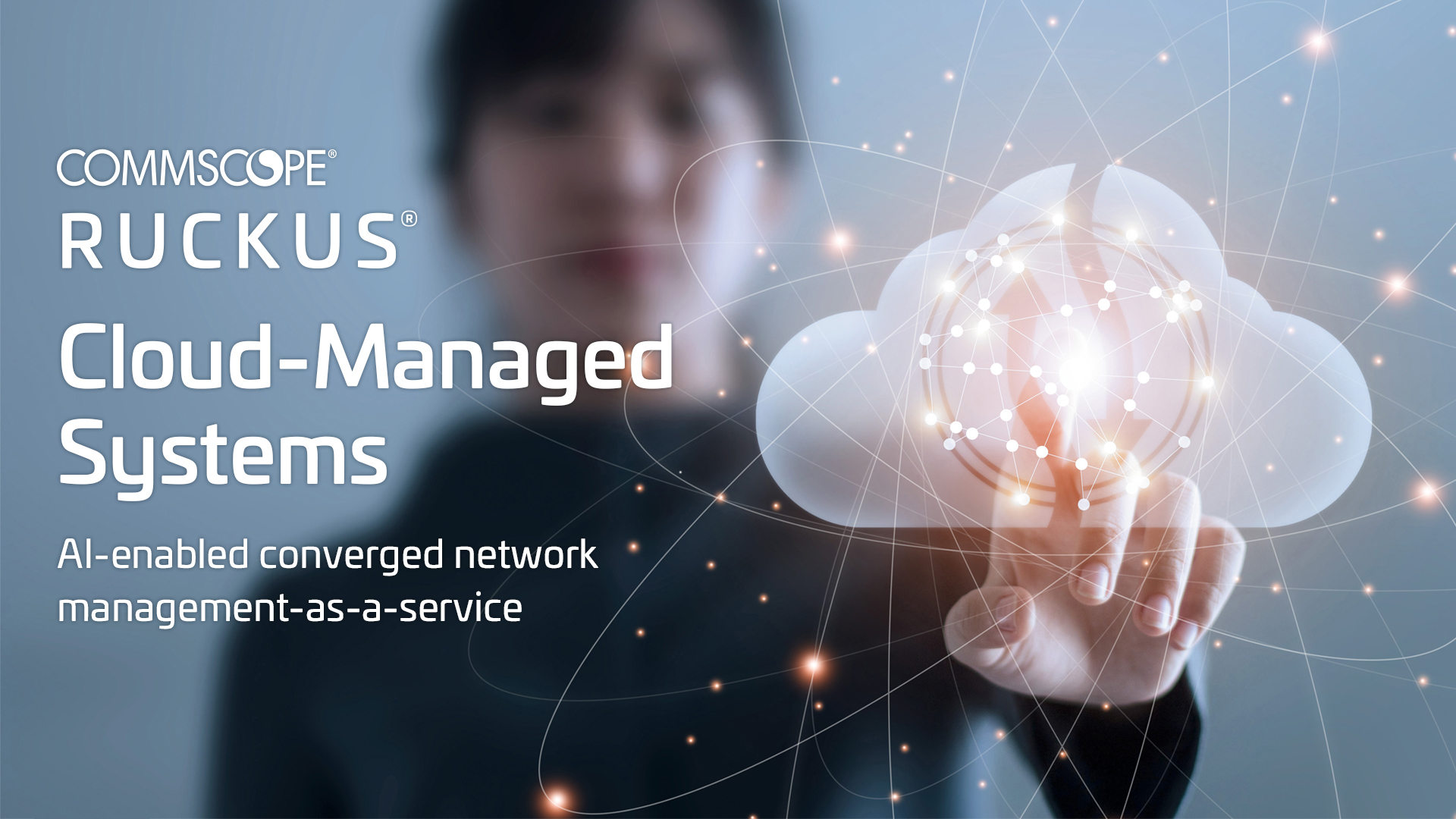 Ruckus Cloud-Managed Systems