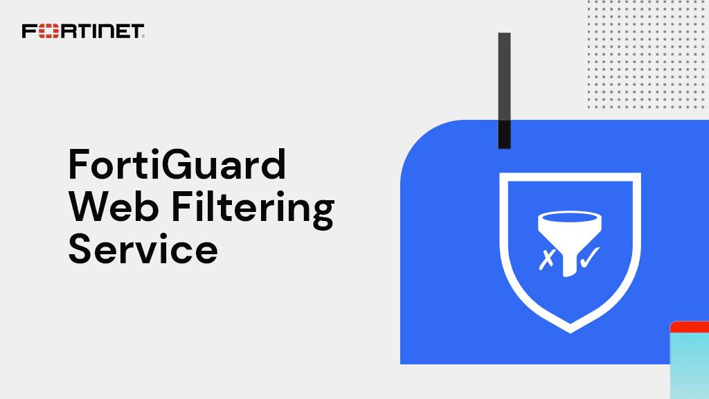 Fortinet FortiGuard Web Filtering Service