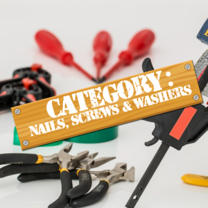 Nails, Screws & Washers