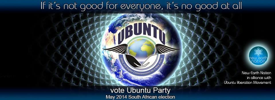 UBUNTU Party ~ I am because we are ~ May 7, 2014 SA Election