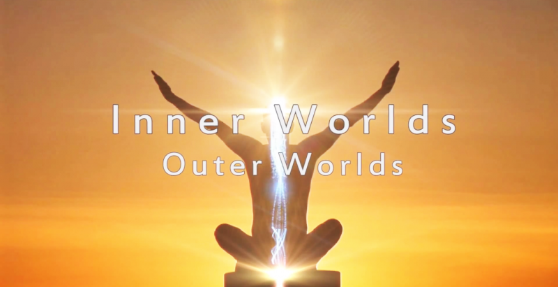 The Best Documentary on Higher Consciousness So Far: Inner Worlds, Outer Worlds