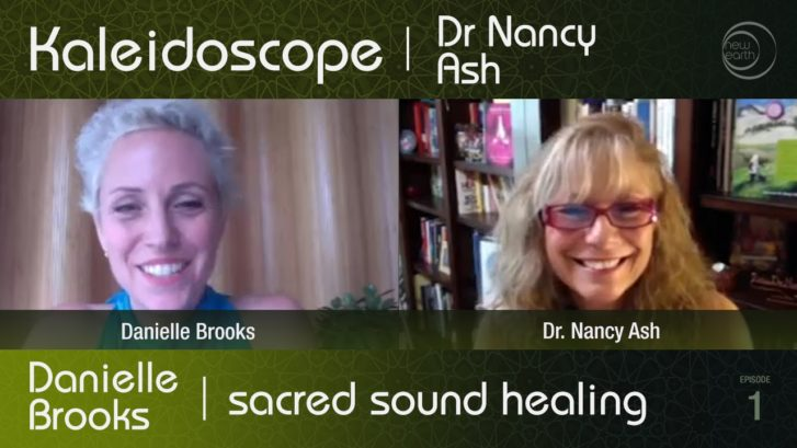 Kaleidoscope TV: Guest Dr. Danielle Brooks on Sacred Sound Healing