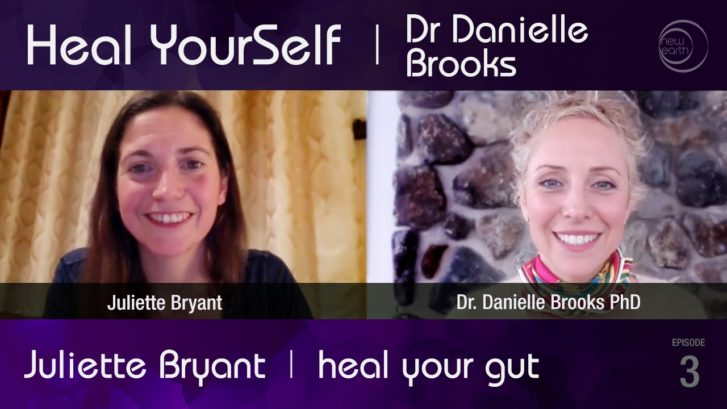 Heal Yourself: Heal Your Gut with Julliette Bryant – Part 2