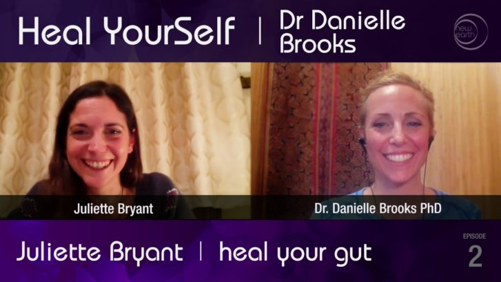 Heal Yourself:  Heal Your Gut with Juliette Bryant – Part 1
