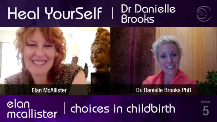 Heal Yourself: Elan McAllister – Choices in Childbirth
