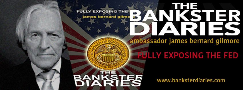 the bankster diaries by ambassador james gilmore