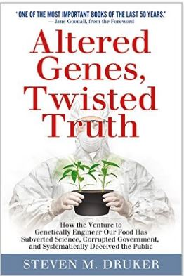 altered genes, twisted truth by steven druker (book review)