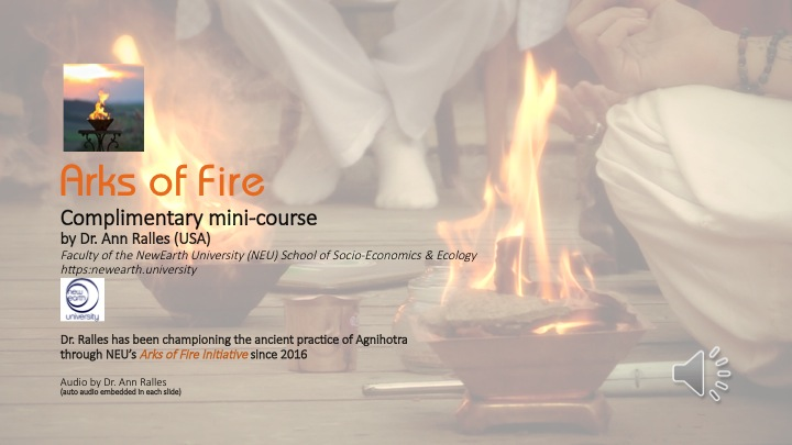 arks of fire: ancient agnihotra mini-course by dr ann ralles