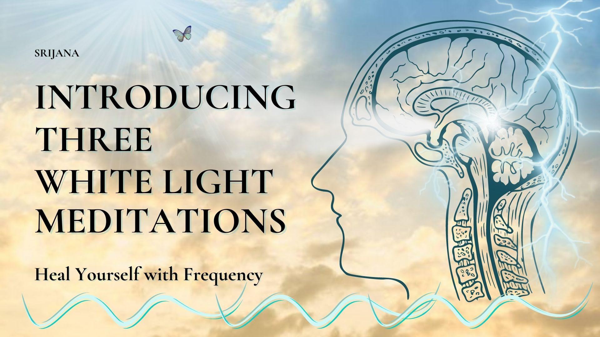 Spirit Medicine Workshop: 3 White Light Meditations
