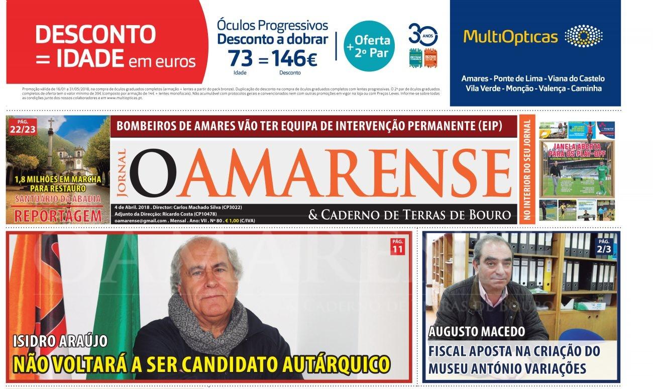 LEIA NA EDIÇÃO IMPRESSA - Abril de 2018 - NAS BANCASIsidro Araújo não voltará a ser candidato autárquico