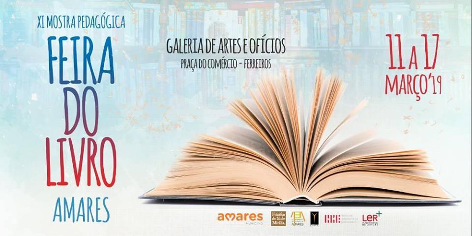 AMARES - XI Mostra Pedagógica – Feira do Livro de Amares 2019 de 11 a 17 de Março