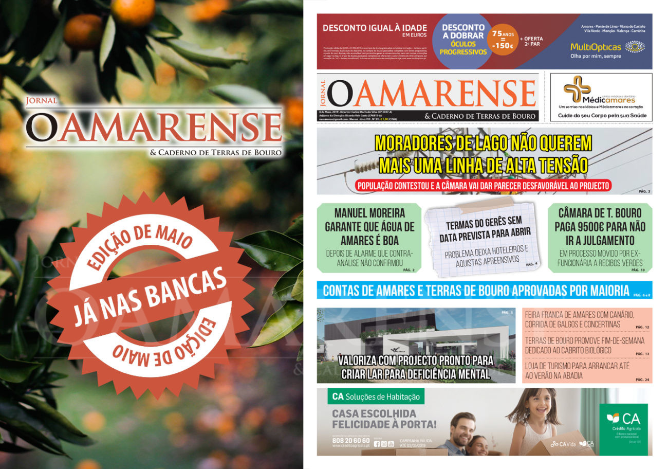 """EDIÇÃO IMPRESSA – Jornal """"O AMARENSE & CADERNO DE TERRAS DE BOURO"""" – edição de Maio 2019"""
