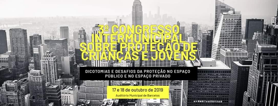 ACÇÃO SOCIAL - 3º Congresso Intermunicipal sobre protecção de crianças e jovens nos dias 17 e 18 de Outubro em Barcelos