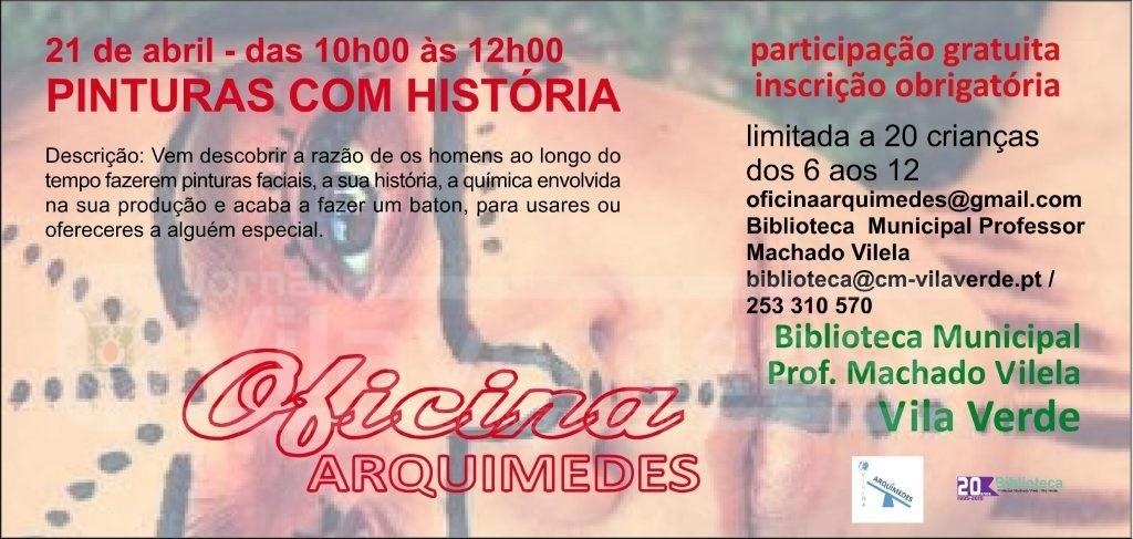 """BIBLIOTECA PROFESSOR MACHADO VILELAOficina Arquimedes volta no dia 21 de Abril com a actividade """"Pinturas com História"""""""