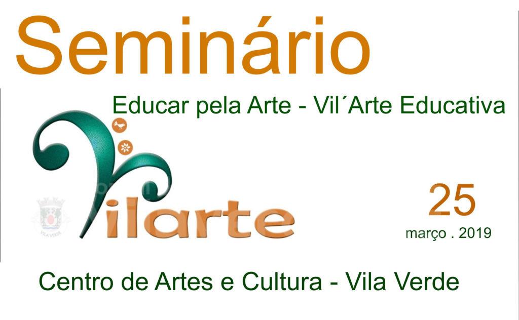 """VILA VERDE - Seminário """"Educar pela Arte – Vil'Arte Educativa"""" com inscrições abertas"""