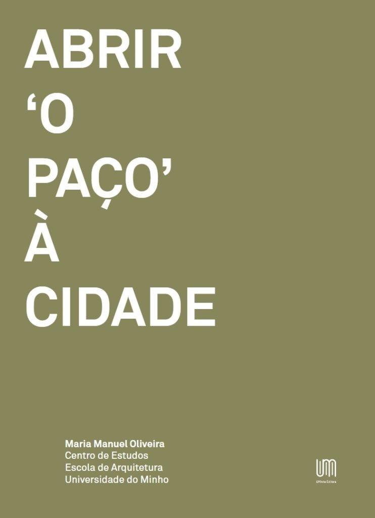 """CULTURA - """"Abrir 'o Paço' à cidade"""" é a primeira obra da UMinho Editora"""