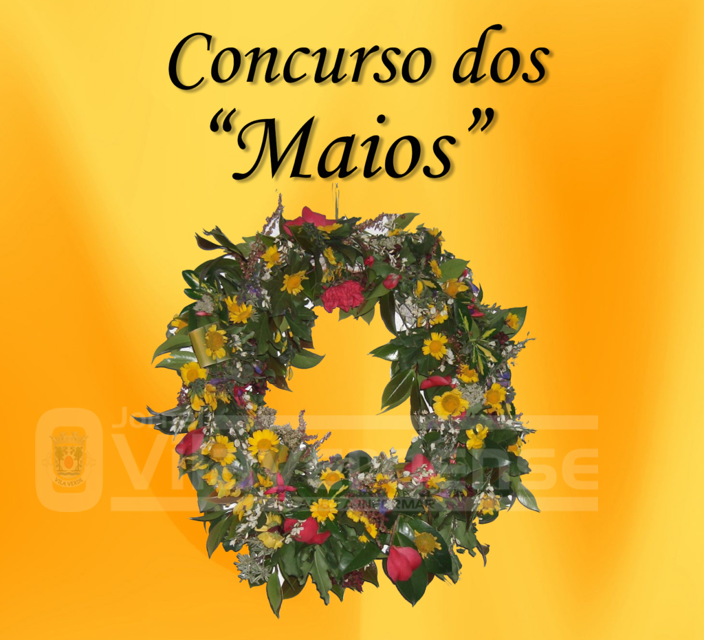 """VILA VERDE - """"Concurso dos Maios"""" organizado pela ACRD de Vilarinho nos dias 4 e 5 de Maio"""
