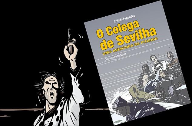 BRAGA –  Arlindo Fagundes apresenta esta sexta-feira na 100.ª Página mais uma aventura de Pitanga