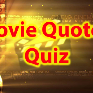 Movie Quotes Quiz - Famous movie quotes trivia 52