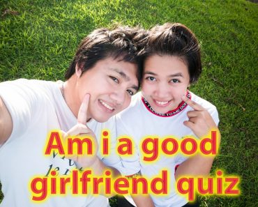 Am i good girlfriend quiz - In 40 seconds find out how good you are 1