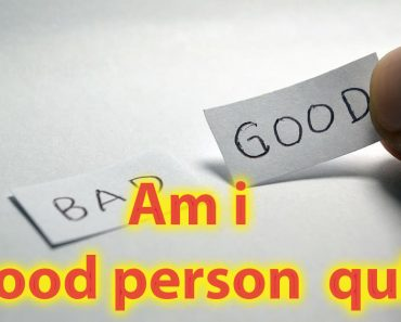 Am i good person quiz - This short quiz will reveal a lot about You 4