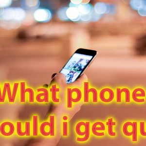 What phone should i get quiz - Let this quiz help you decide what phone to buy 46