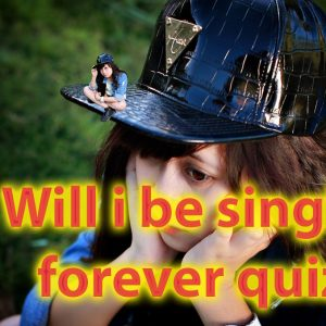 Will i be single forever quiz - 40 seconds super quiz for the singles 46
