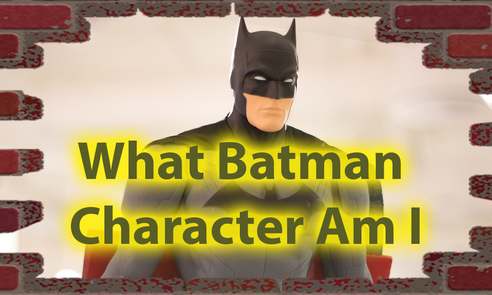 What Batman Character Am I Quiz - DC fans Personality test 1