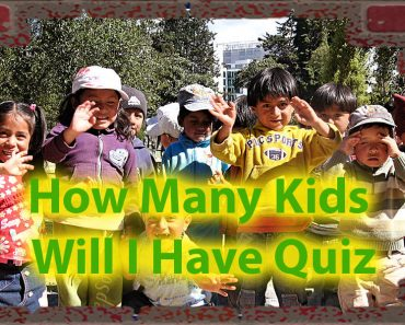 How Many Kids Will I Have Quiz - Have you ever wondered that ? 4