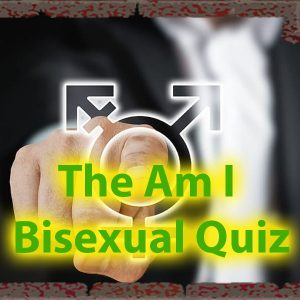 Take the Am I Bisexual Quiz and discover some things about yourself and your sexuality 57
