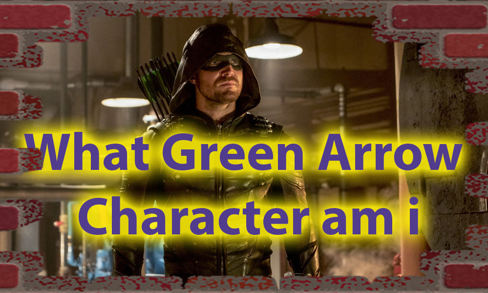 What Arrow Character Am I Quiz for Outlaws 7