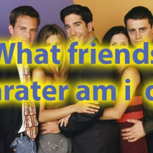 Which friends character am i quiz for personality 56