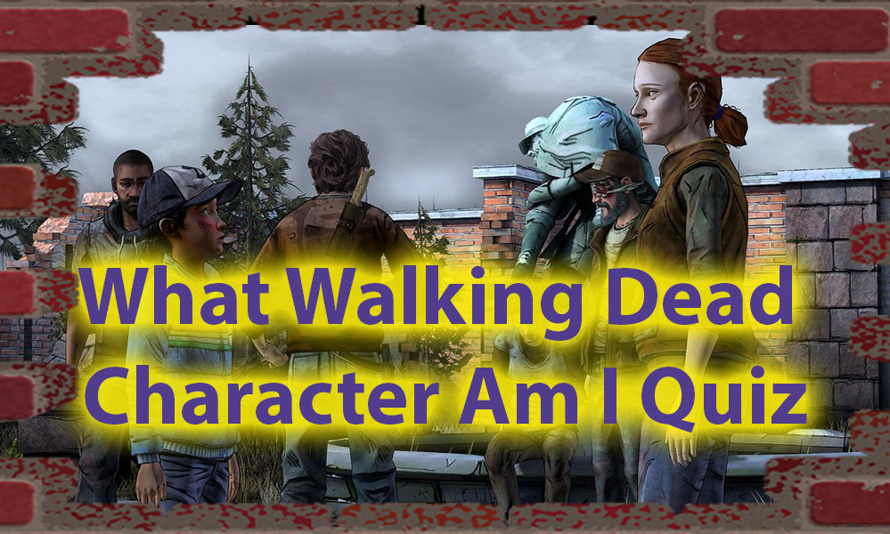 What Walking Dead Character Am I Quiz - The Zombie Quiz 2